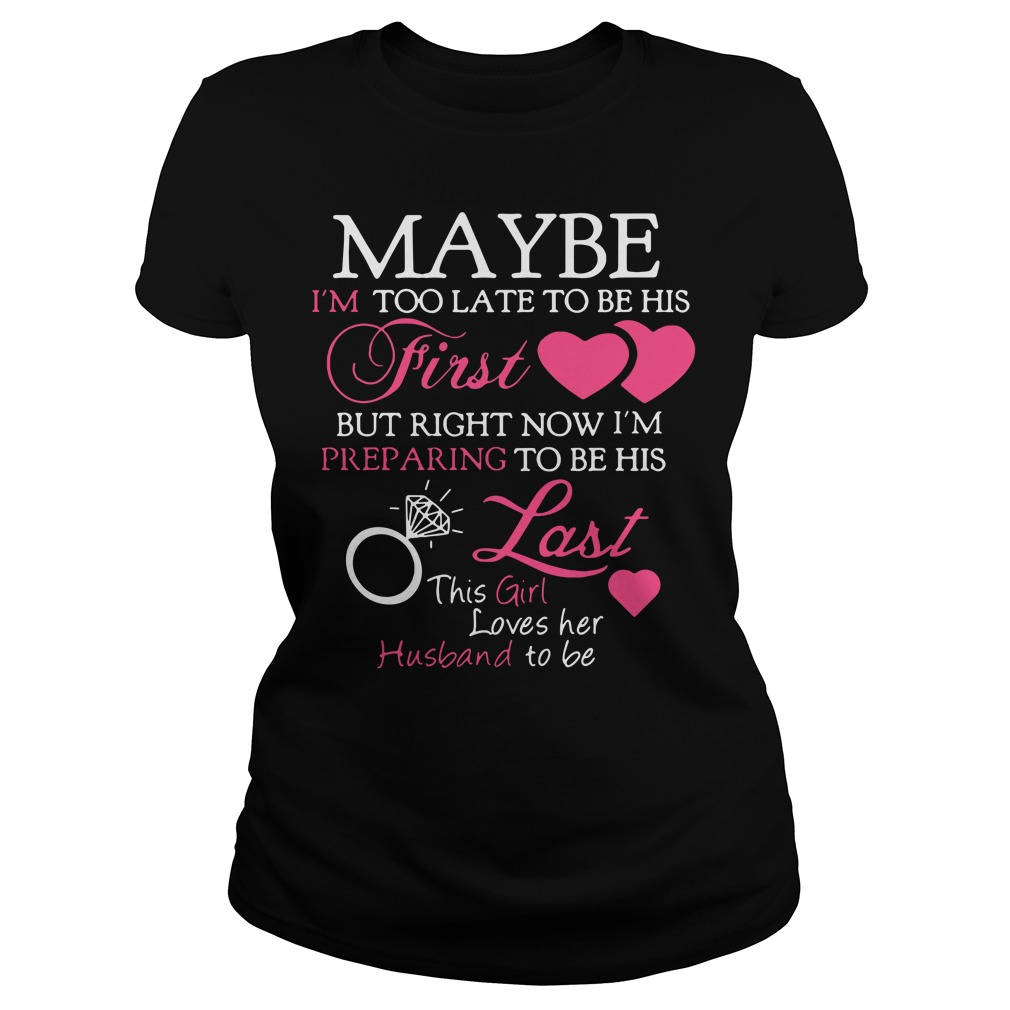 Maybe I'm too late to be his First but right now I'm preparing to be Ladies tee