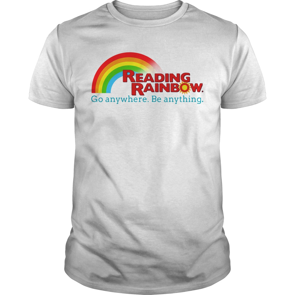 Reading rainbow go anywhere be anything Guys shirt