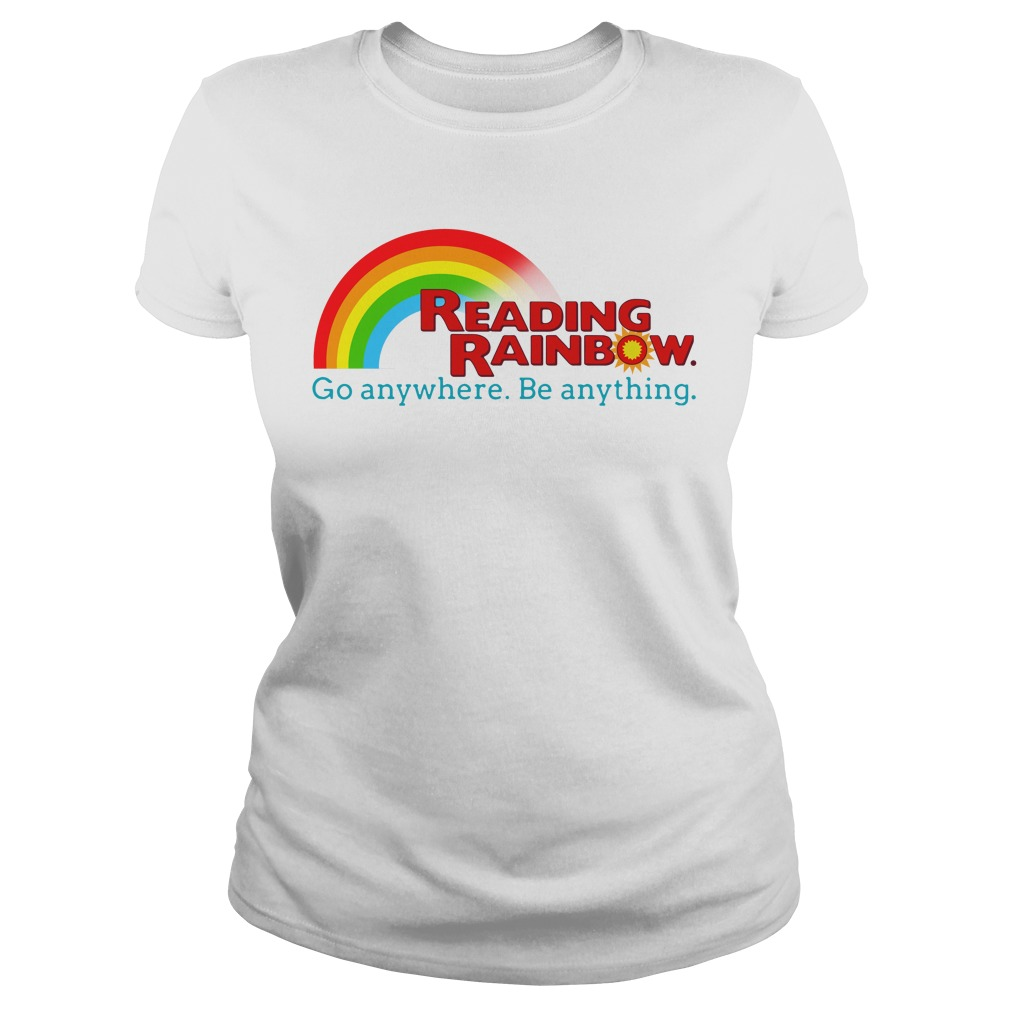 Reading rainbow go anywhere be anything Ladies tee