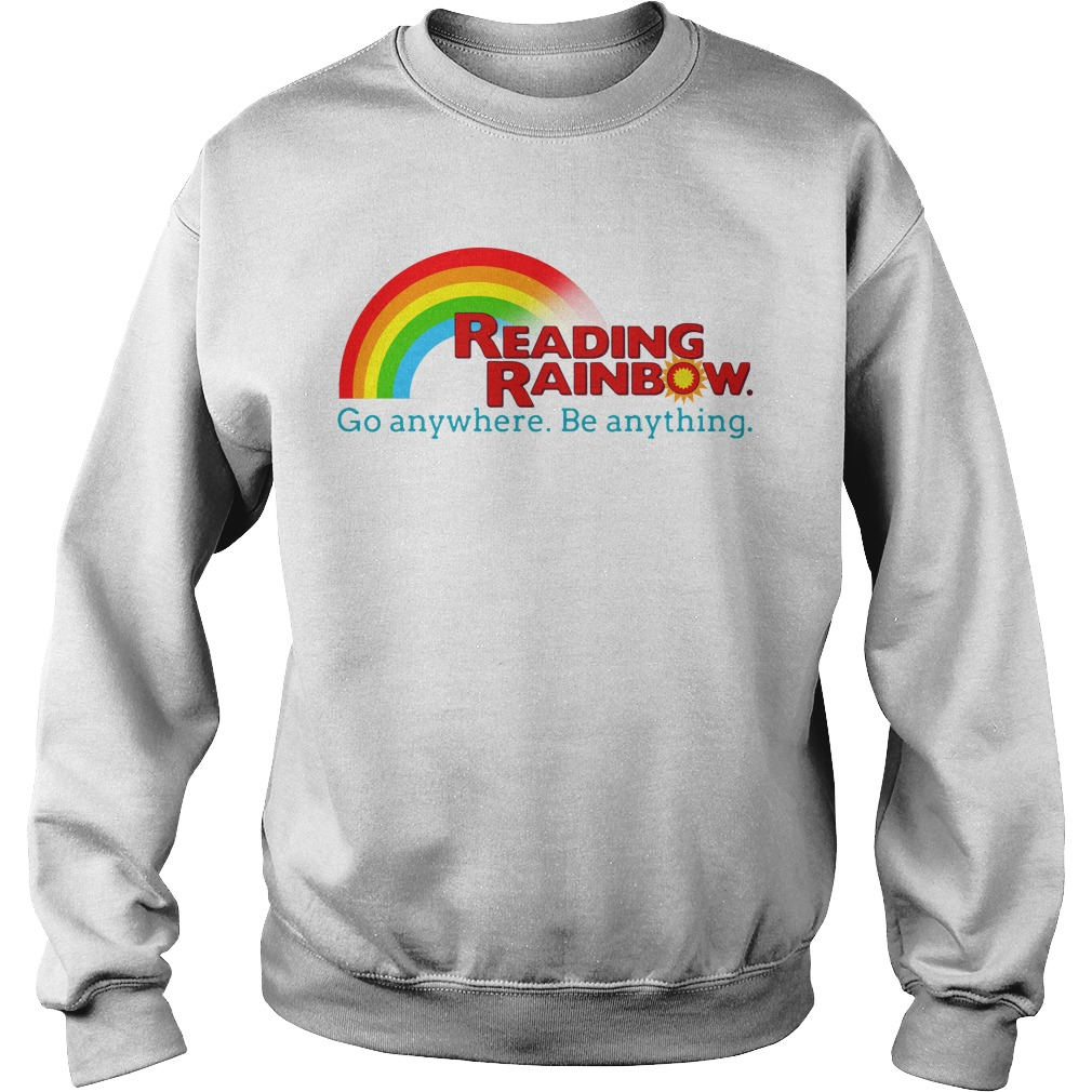 Reading rainbow go anywhere be anything Sweater
