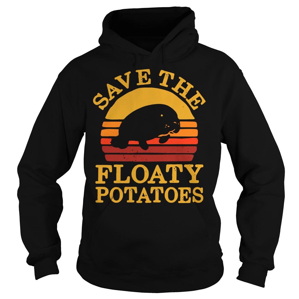 Save the floaty potatoes vintage Hoodie