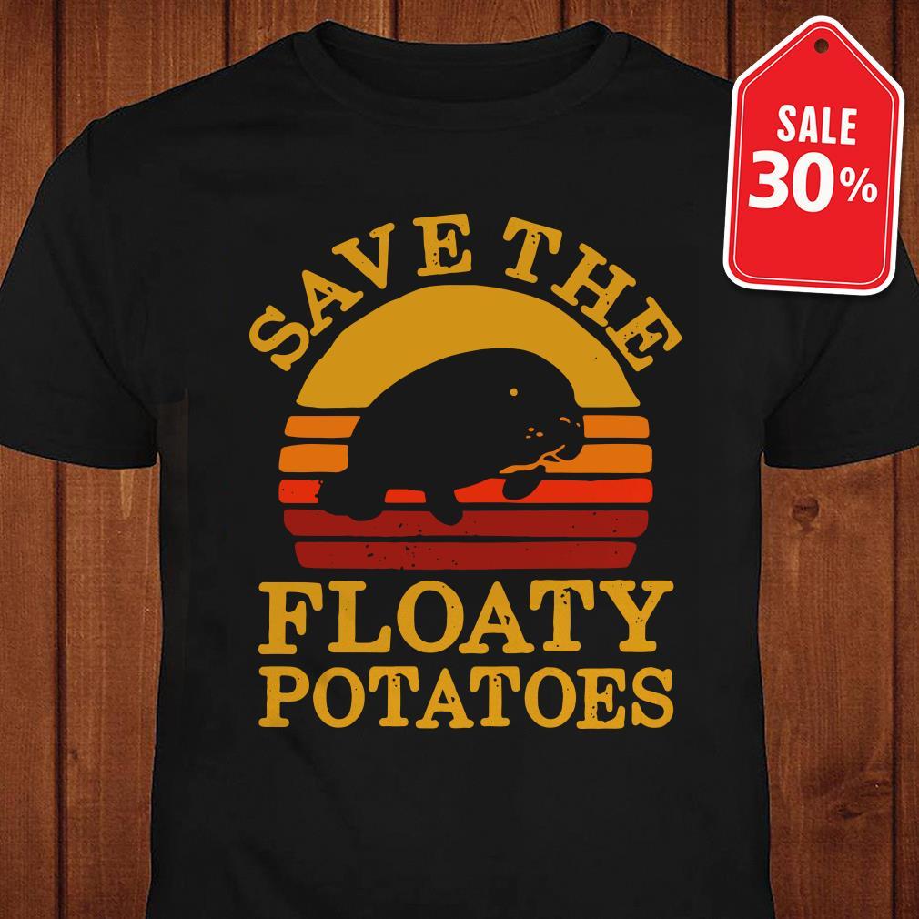 Save the floaty potatoes vintage shirt