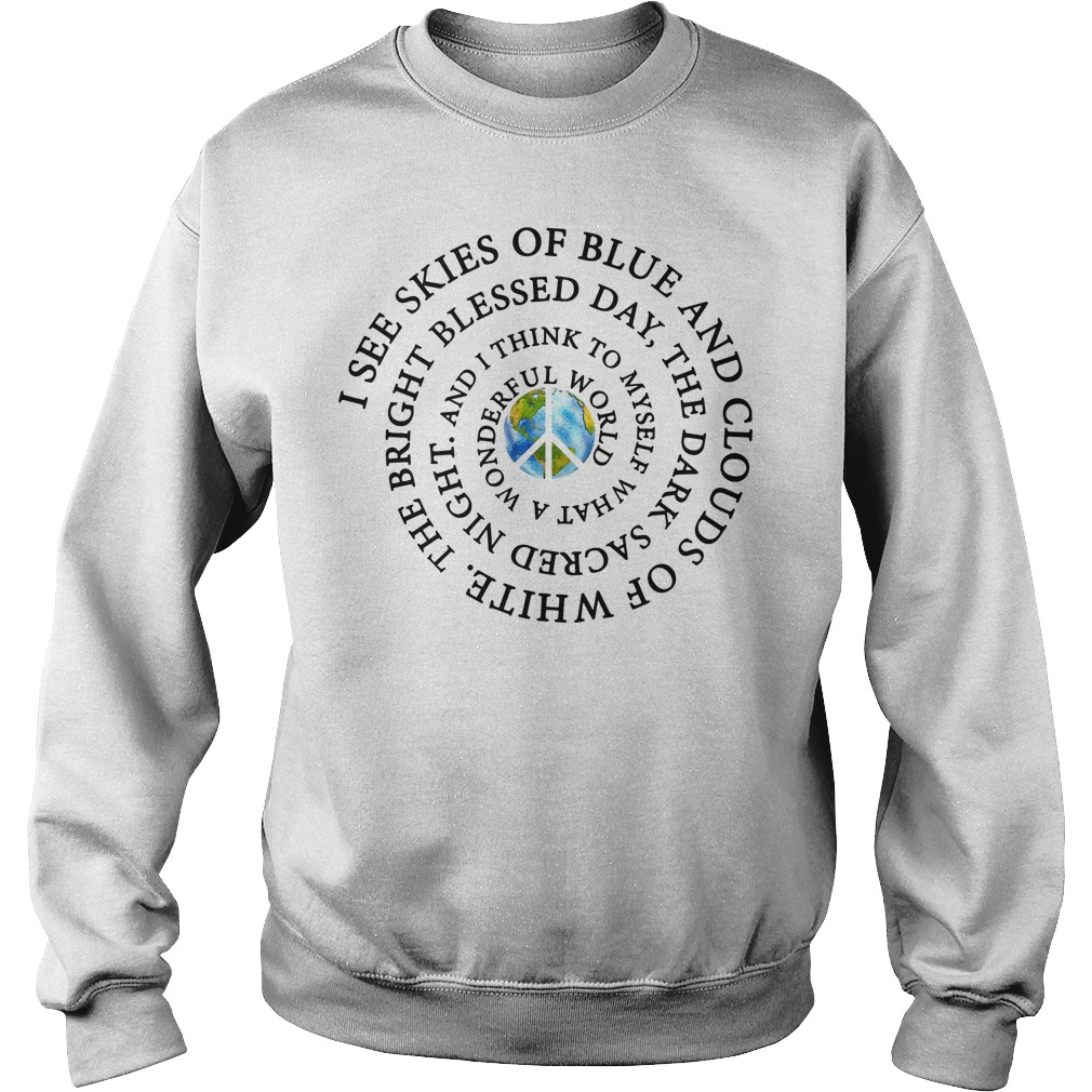 I see skies of blue and clouds of white the bright blessed day the dark sacred night Sweater