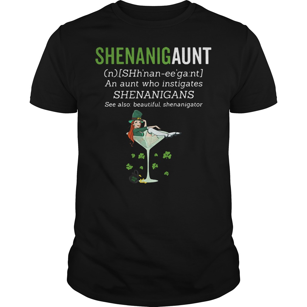 Shenanigaunt definition meaning an aunt who instigates Shenanigans Guys shirt
