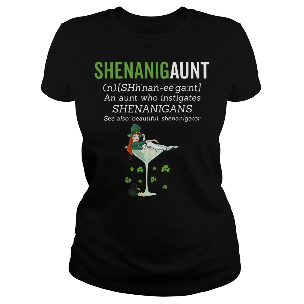 Shenanigaunt definition meaning an aunt who instigates Shenanigans Ladies tee