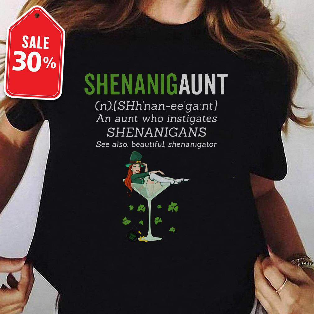 Shenanigaunt definition meaning an aunt who instigates Shenanigans shirt
