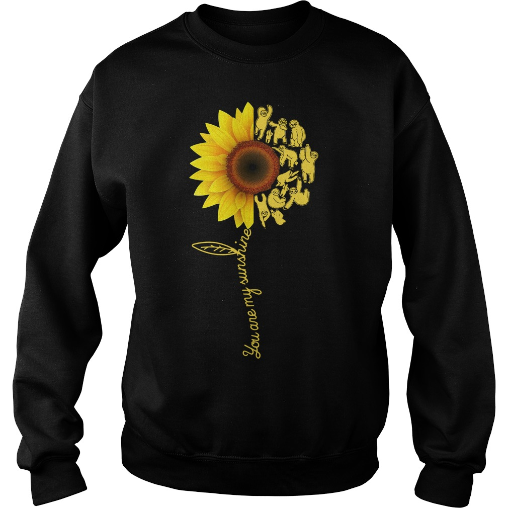 Sloth you are my sunshine Sweater