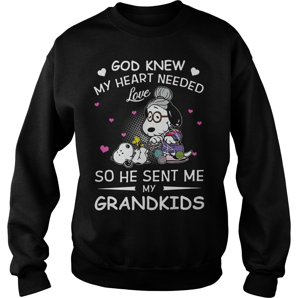 Snoopy God knew my heart needed love so he sent me my Grandkids Sweater