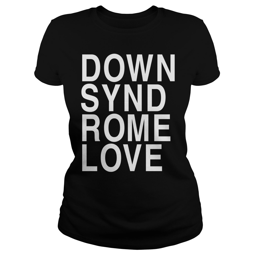 Down syndrome love definition meaning shirt Ladies tee