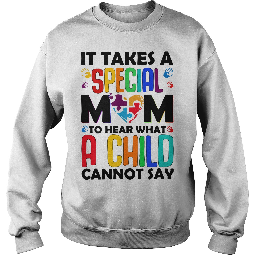 It takes a special Mom to hear what a child cannot say Sweater