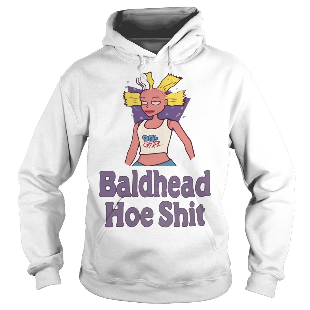 90's girl Bald Headed hoe shit shirt Hoodie