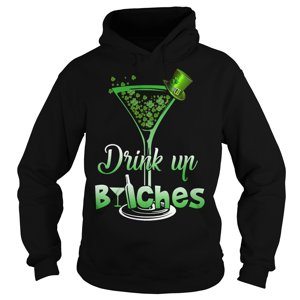 Wine Drink up Bitches St Patrick's Day Hoodie