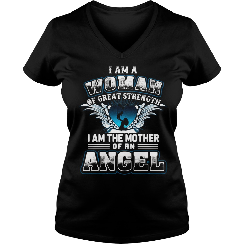 I am a woman of great strength I am the mother of an Angel V-neck T-shirt