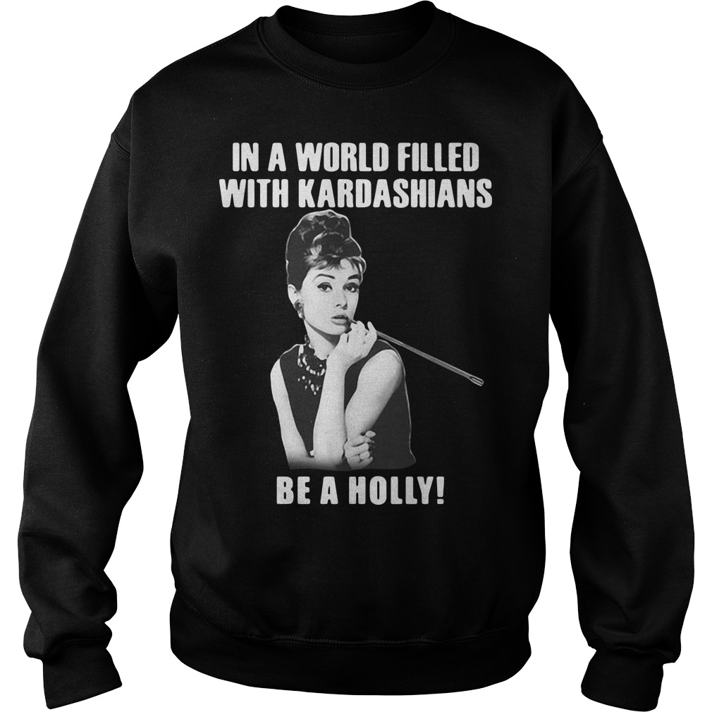 In a world filled with kardashians be a holly sweater