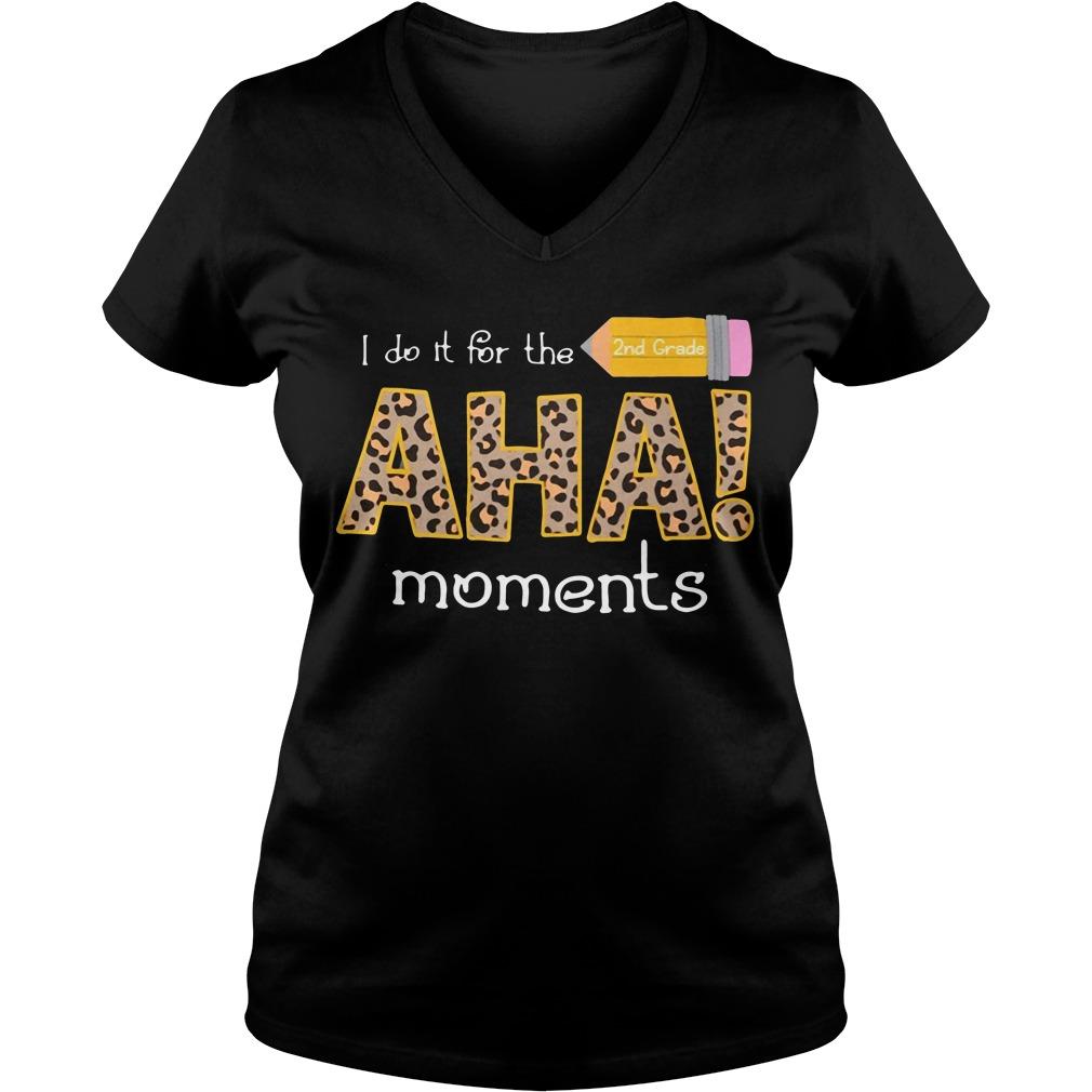 I do it for the 2nd grade aha moments V-neck t-shirt