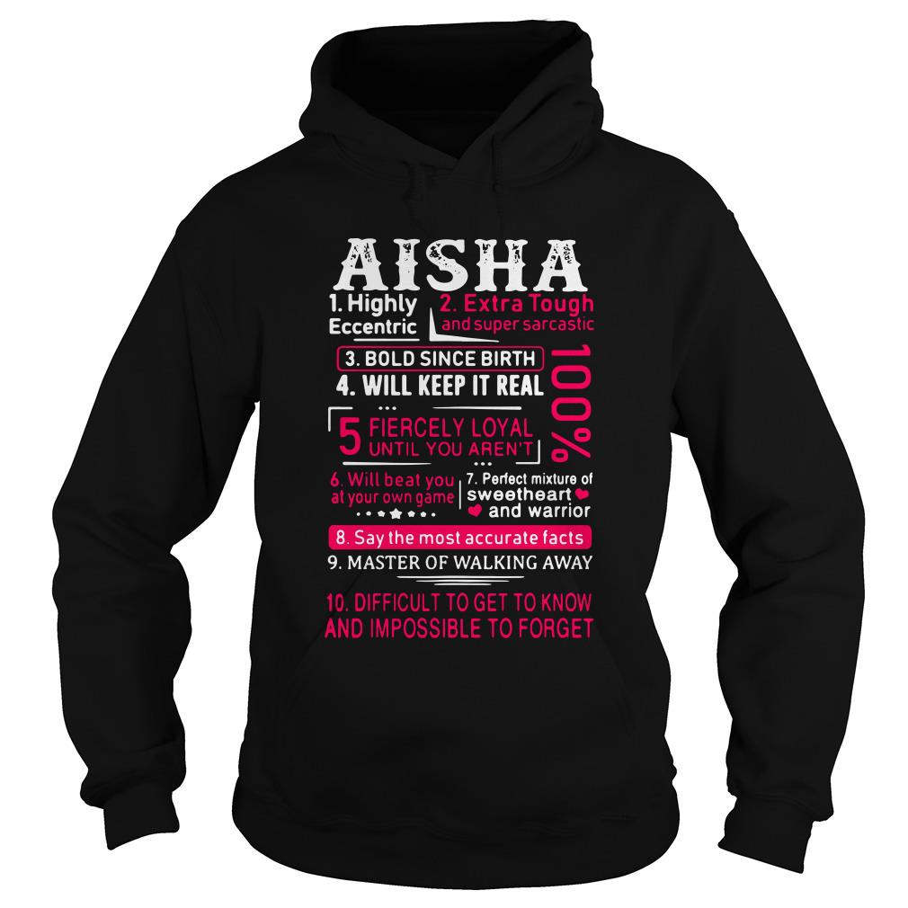 Aisha highly eccentric extra tough and super sarcastic bold since birth Hoodie