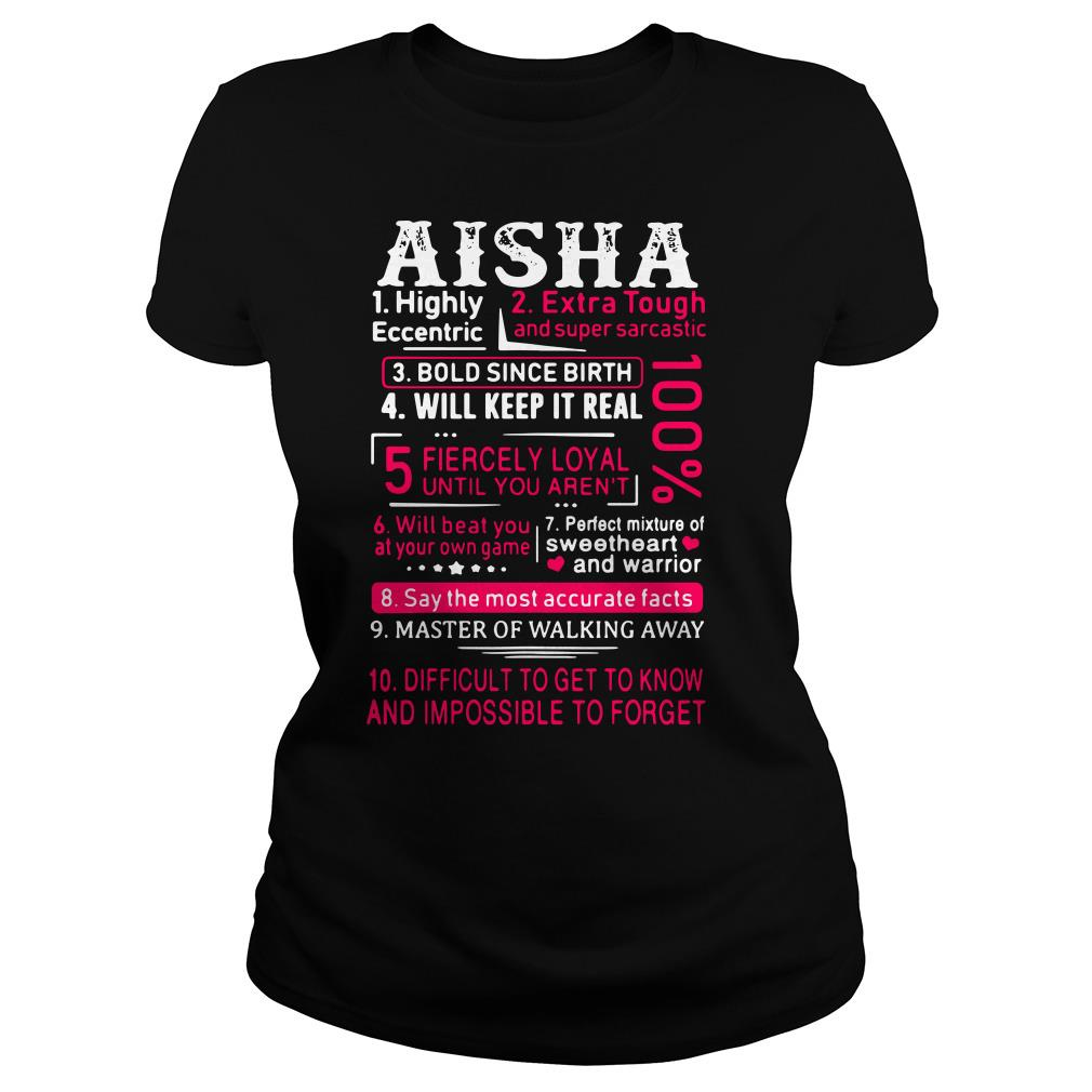 Aisha highly eccentric extra tough and super sarcastic bold since birth Ladies tee