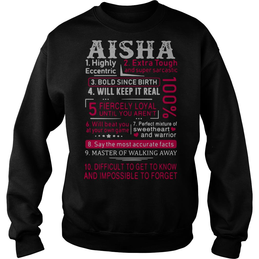 Aisha highly eccentric extra tough and super sarcastic bold since birth Sweater