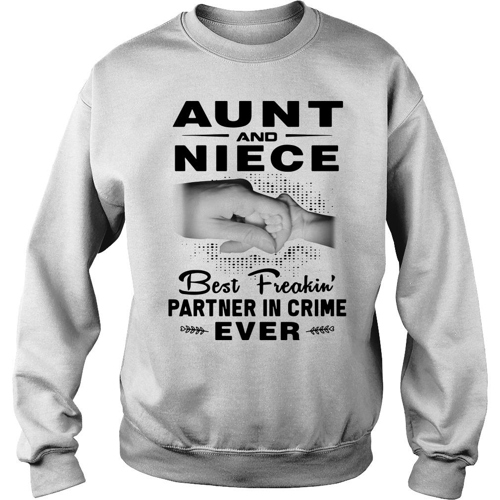 Aunt and niece best freakin' partner in crime ever Sweater