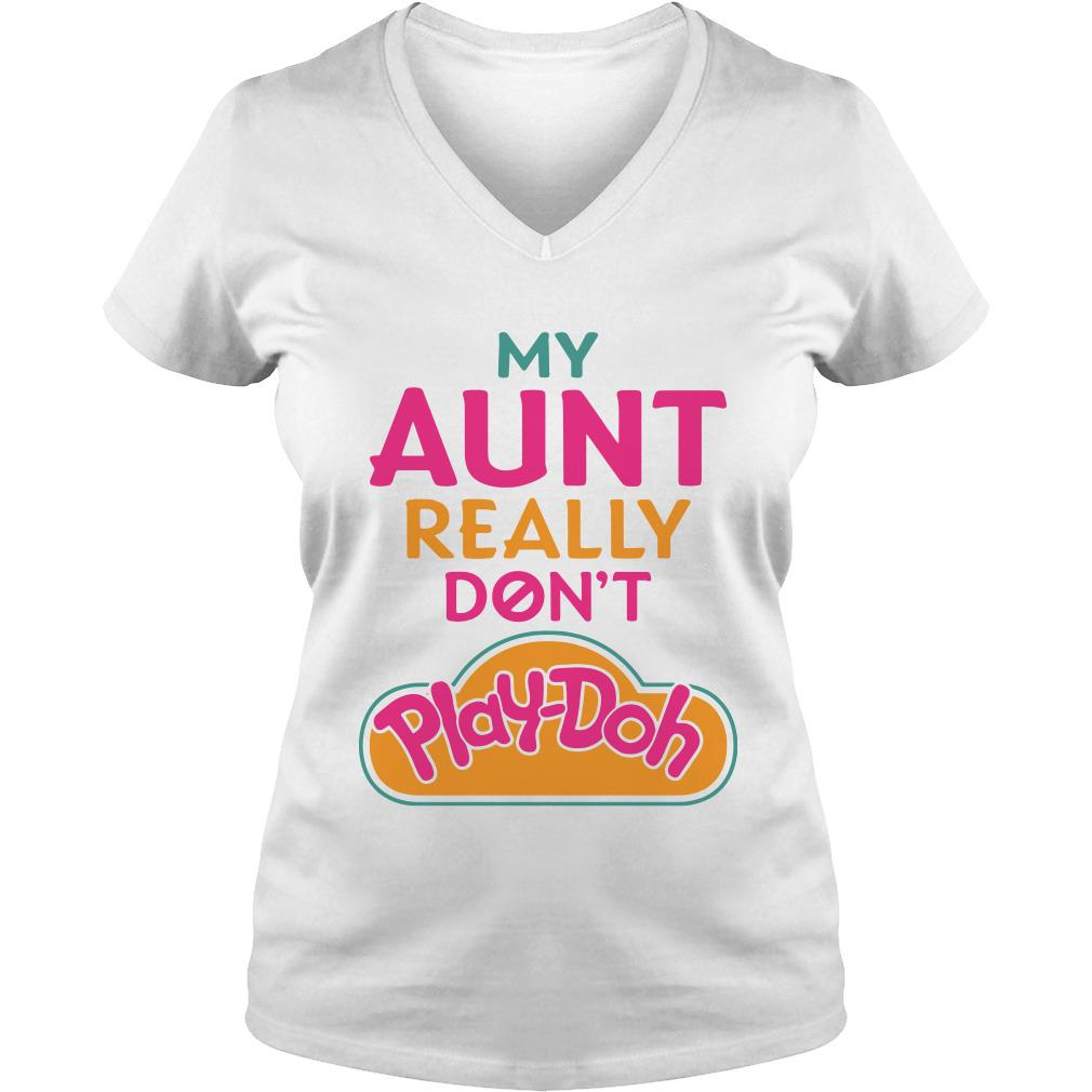 My Aunt really don't Play-Doh V-neck t-shirt