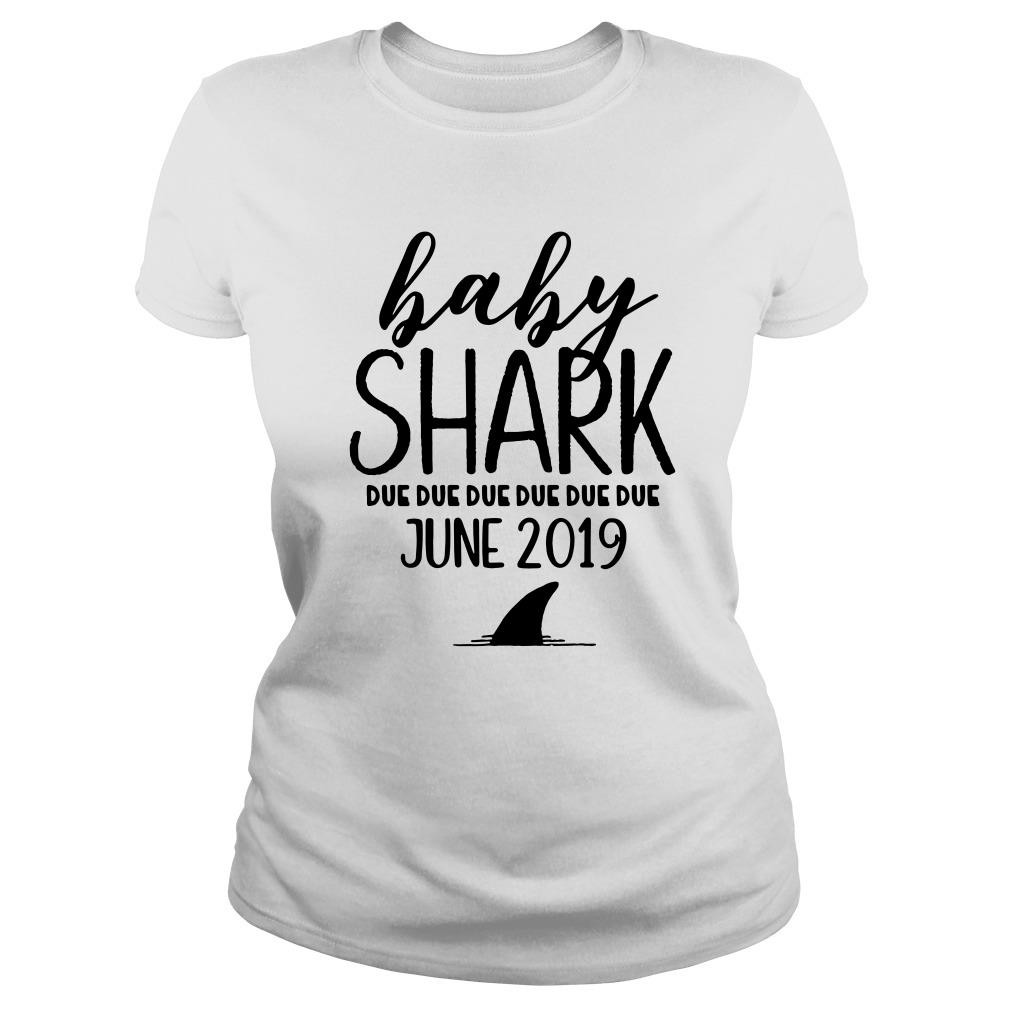 Baby shark due due due due due due june 2019 Ladies tee