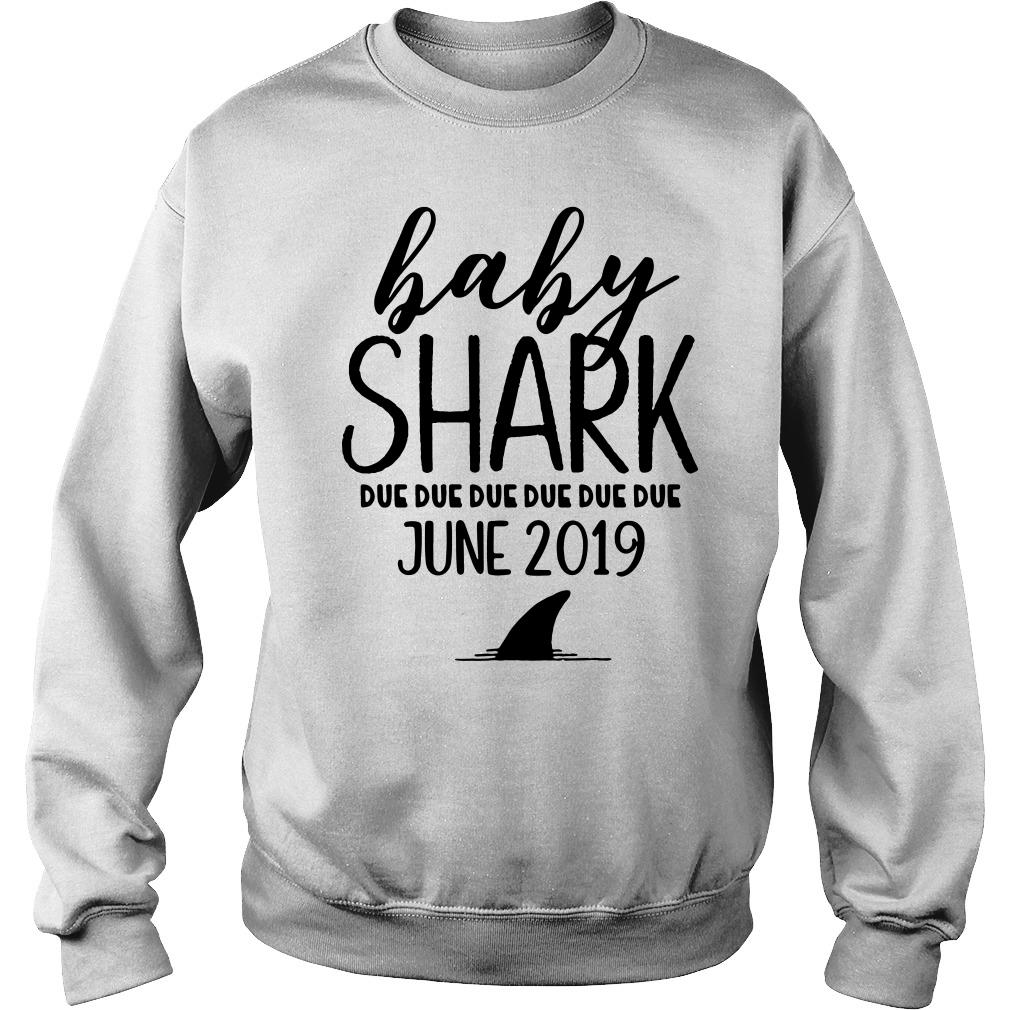 Baby shark due due due due due due june 2019 Sweater