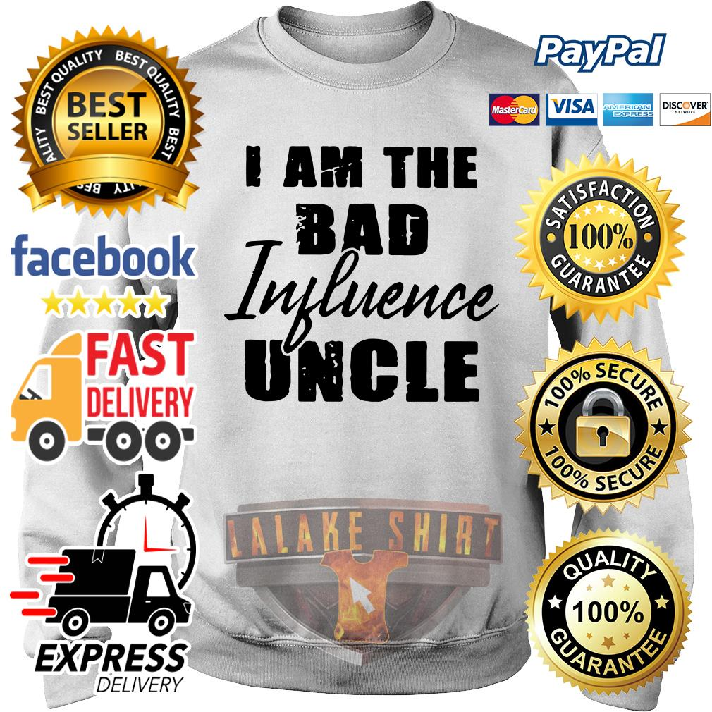 I am the bad influence uncle Sweater