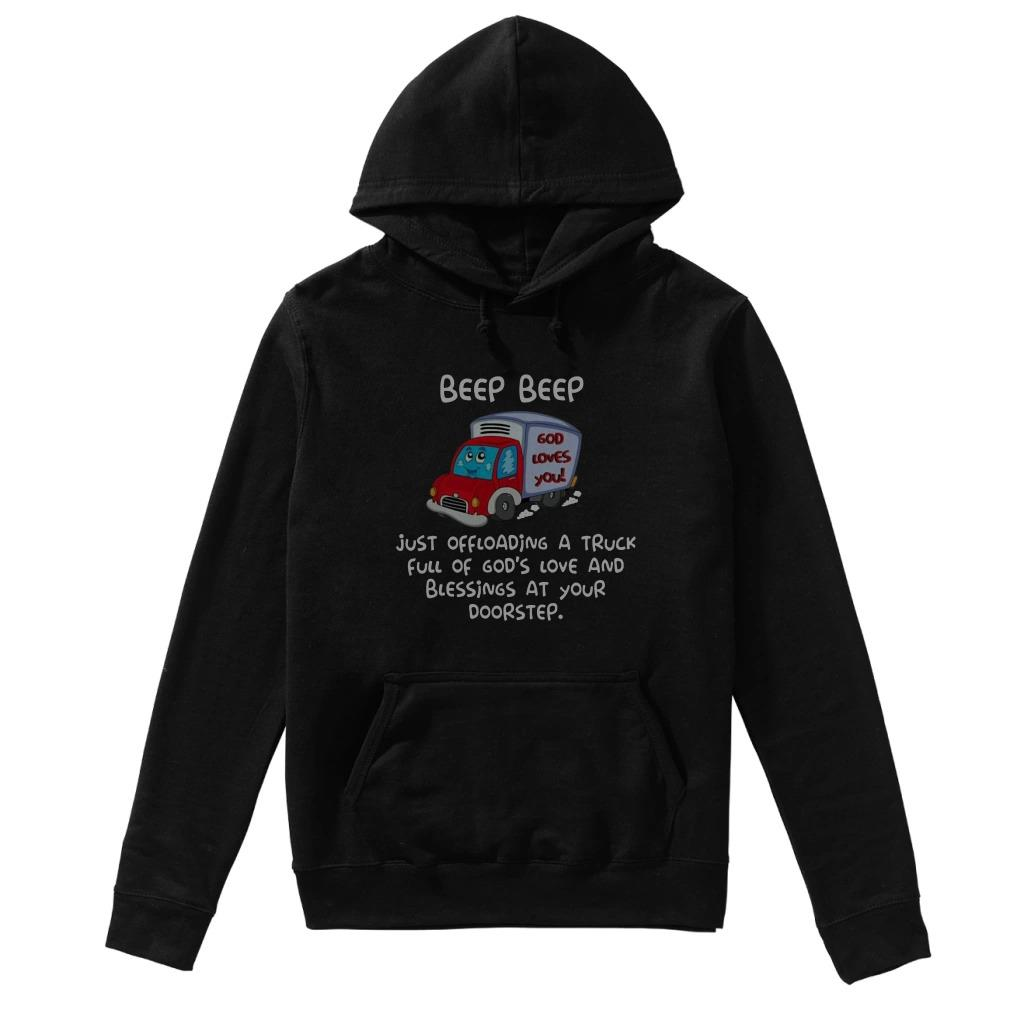 Beep Beep just offloading a truck full of god's love and blessings Hoodie
