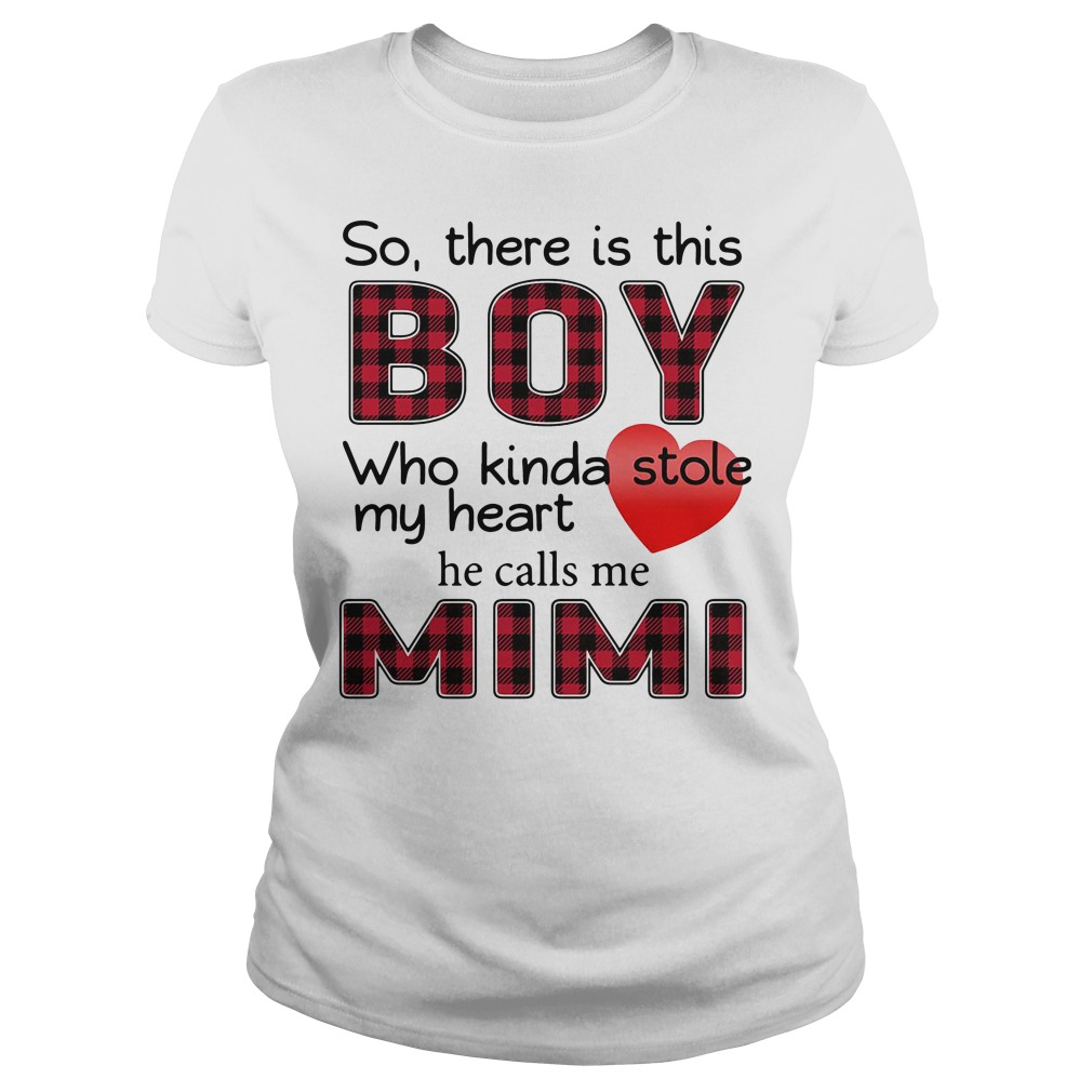 So there is this boy who kinda stole my heart he calls me mimi Ladies tee