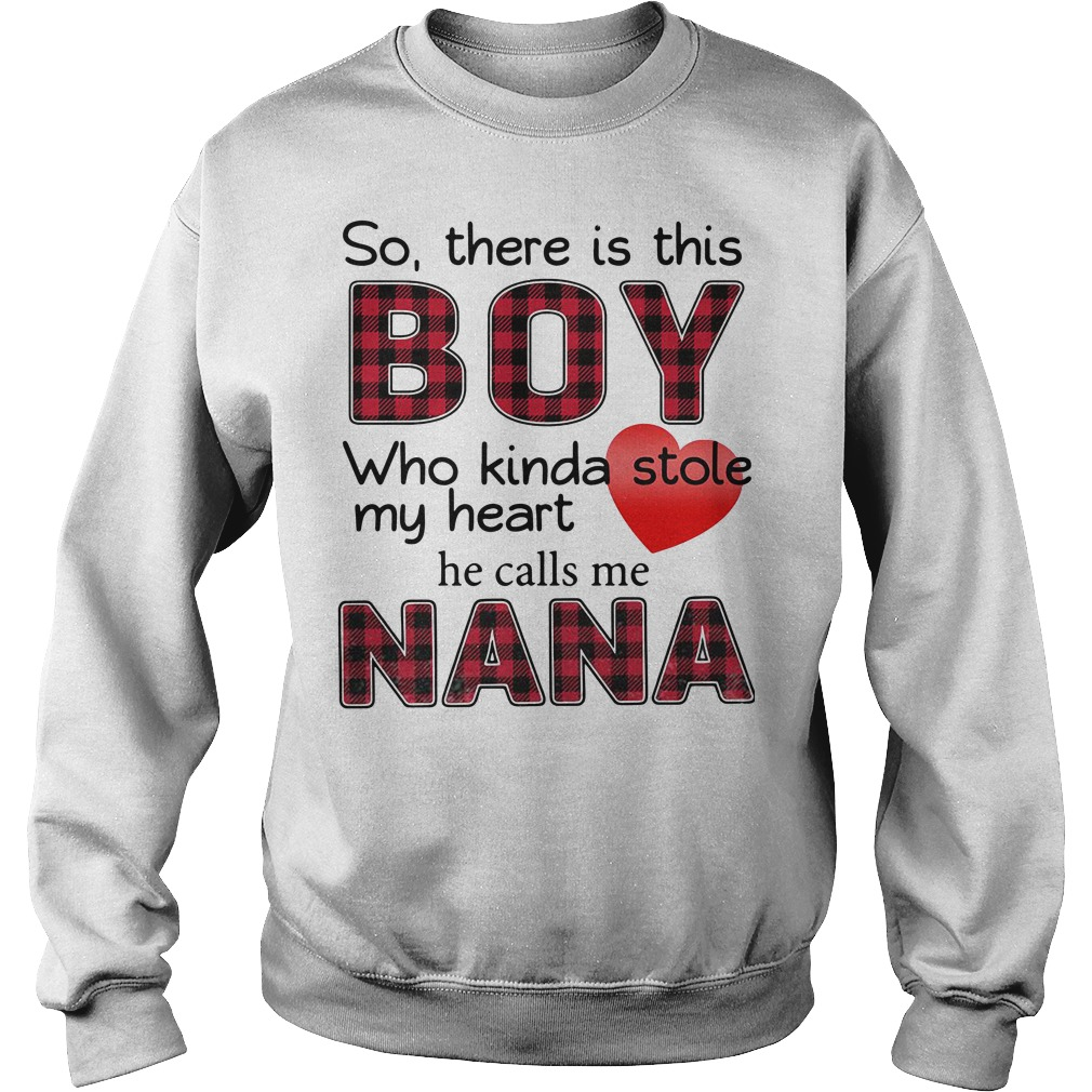 So there is this boy who kinda stole my heart he calls me Nana Sweaer