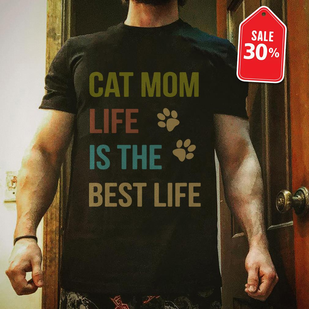 Cat mom life is the best life shirt
