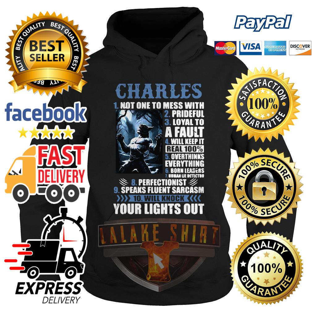 Charles not one to mess with prideful loyal to a Fault Hoodie