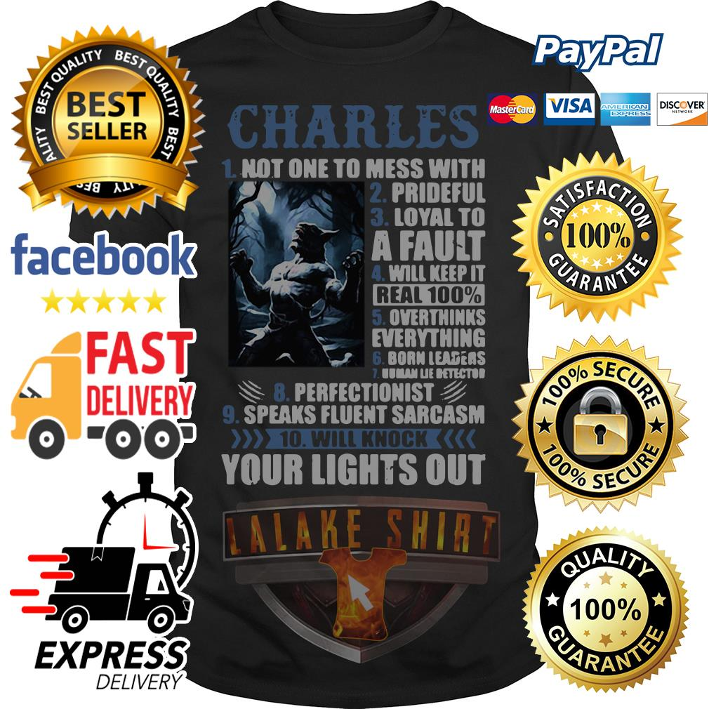 Charles not one to mess with prideful loyal to a Fault shirt