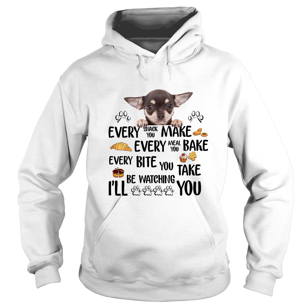 Chihuahua very snack you make every meal you bake Hoodie