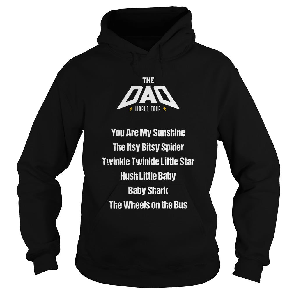 The dad world tour you are my sunshine the itsy bitsy spider Hoodie