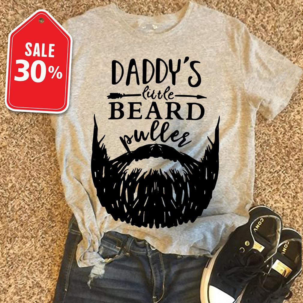 Daddy's little beard puller shirt