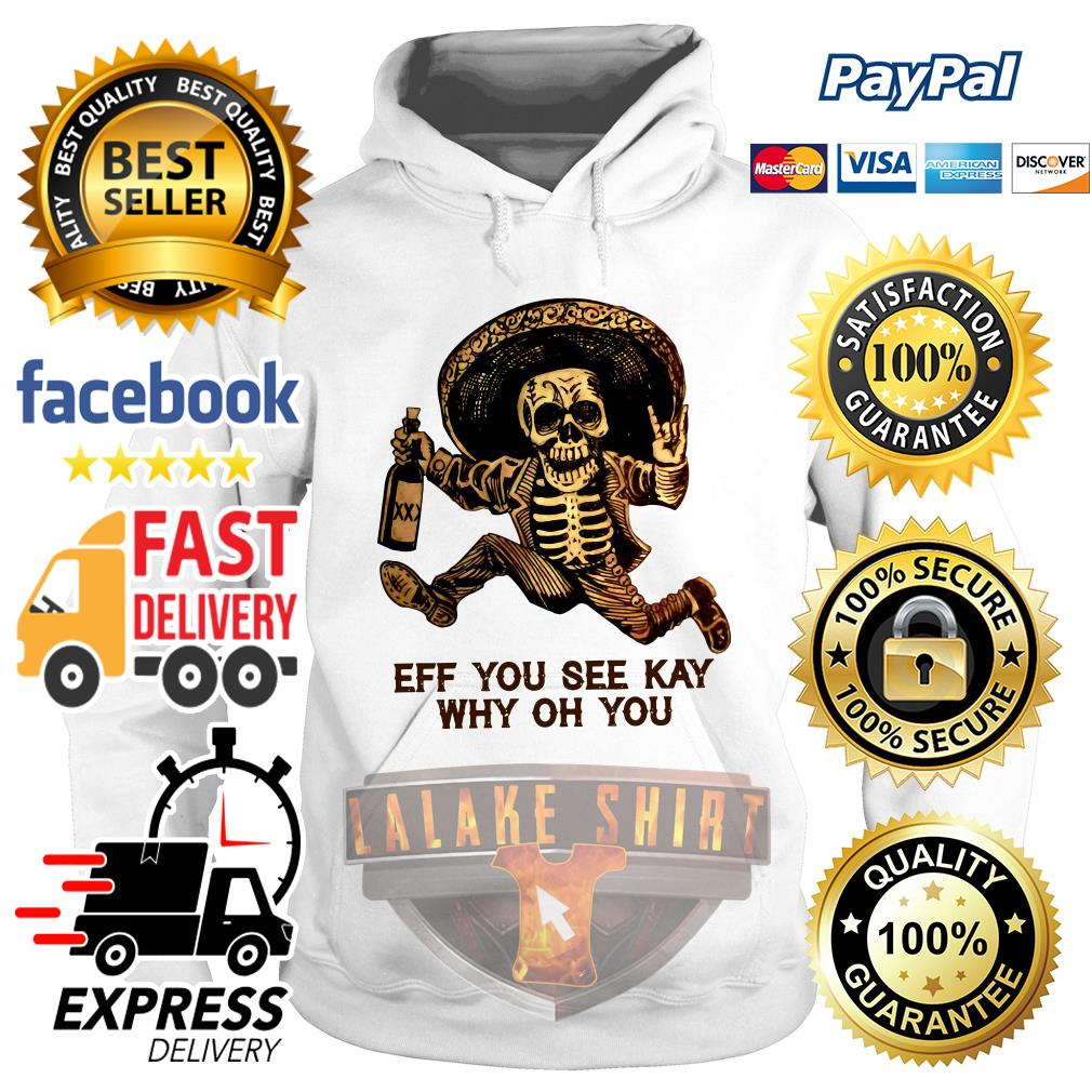 Day of the Dead Posada Eff You See Kay Why Oh You Hoodie