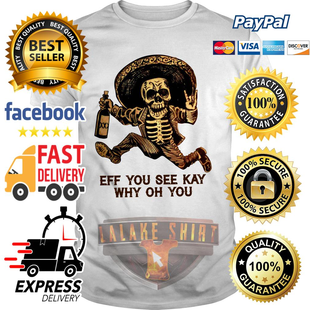 Day of the Dead Posada Eff You See Kay Why Oh You shirt