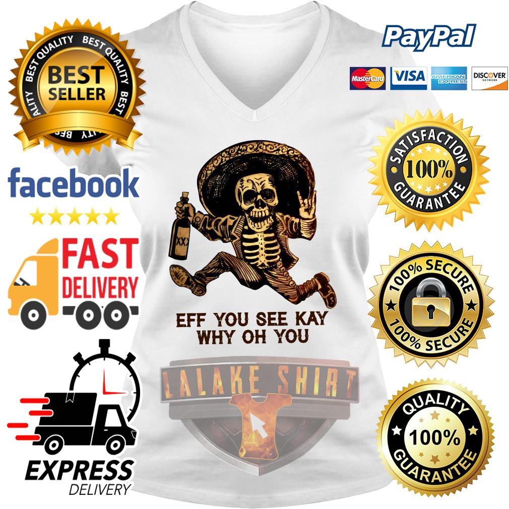 Day of the Dead Posada Eff You See Kay Why Oh You V-neck t-shirt
