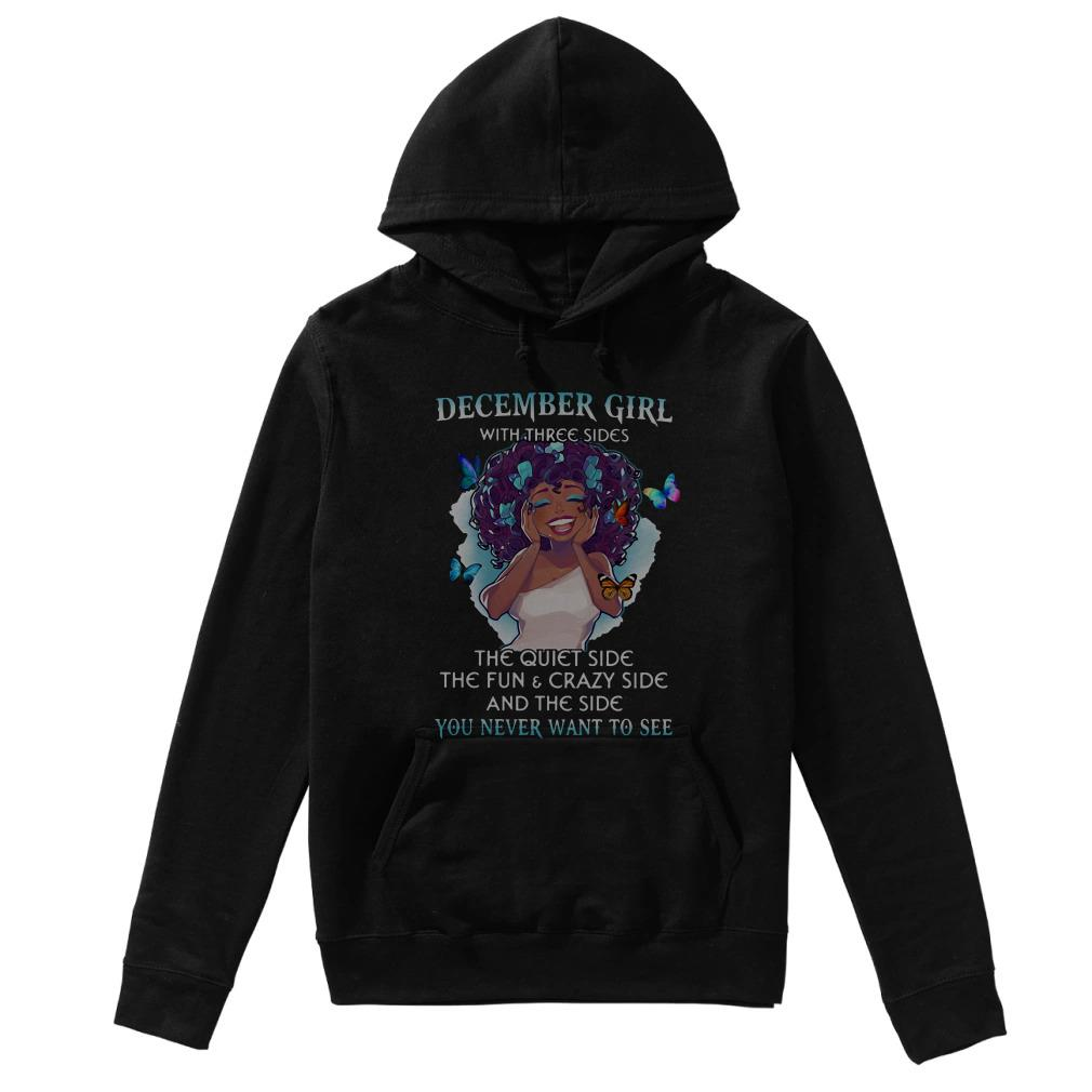 December girl with three sides the quiet side the fun Hoodie