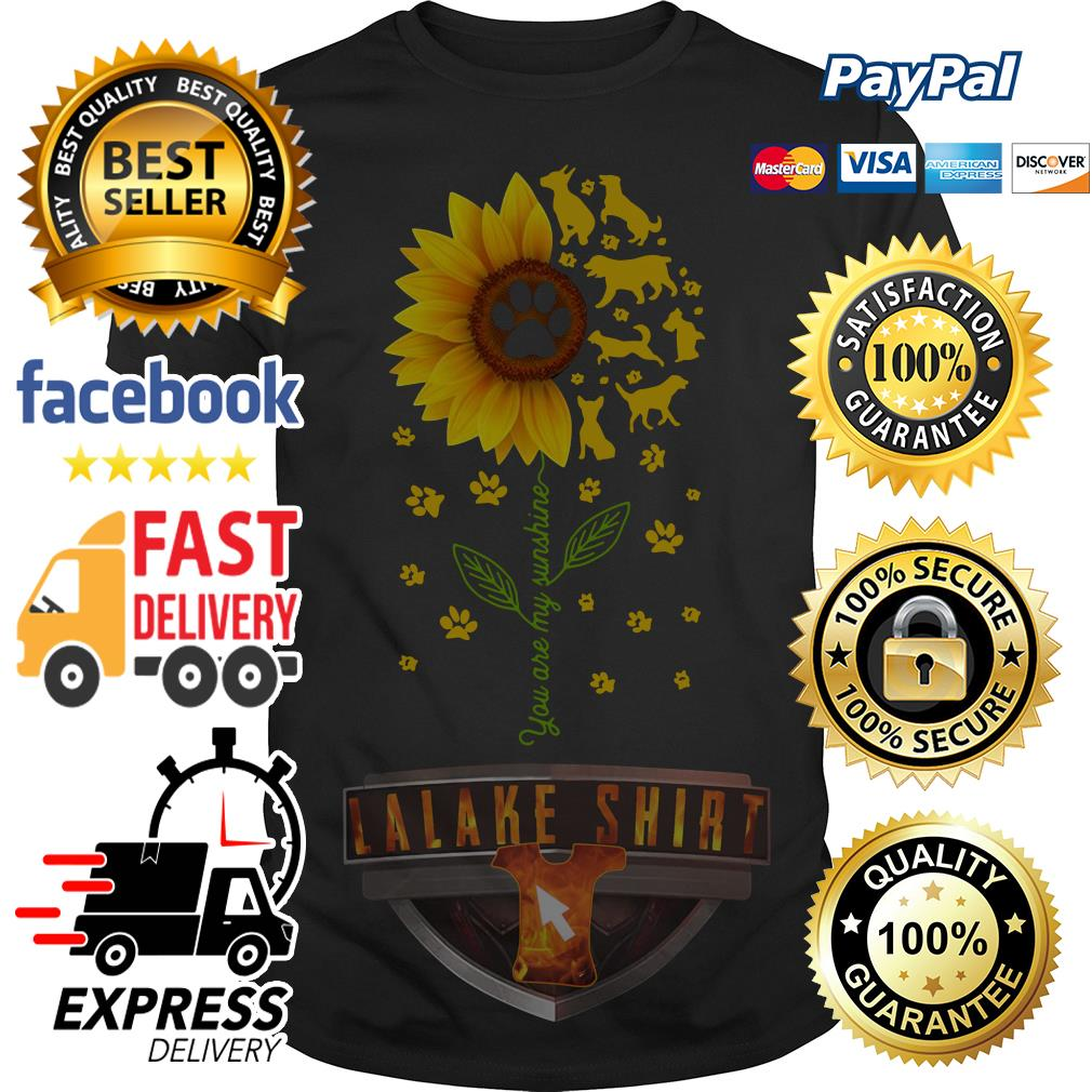 Dogs sunflower you are my sunshine shirt