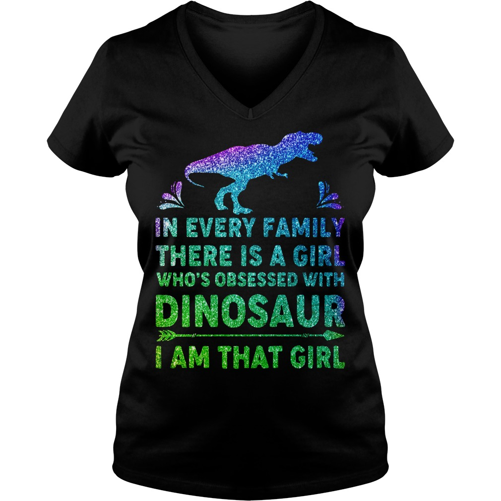 In every family there is a girl who's obsessed with dinosaur V-neck t-shirt