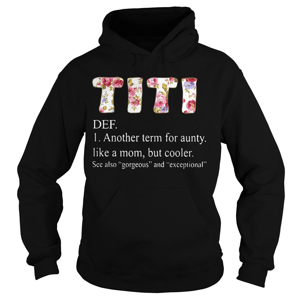 Flower Titi definition meaning another term foar aunty Hoodie