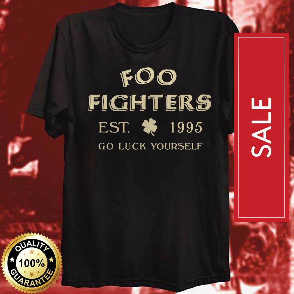 Foo fighters est 1995 go luck yourself shirt