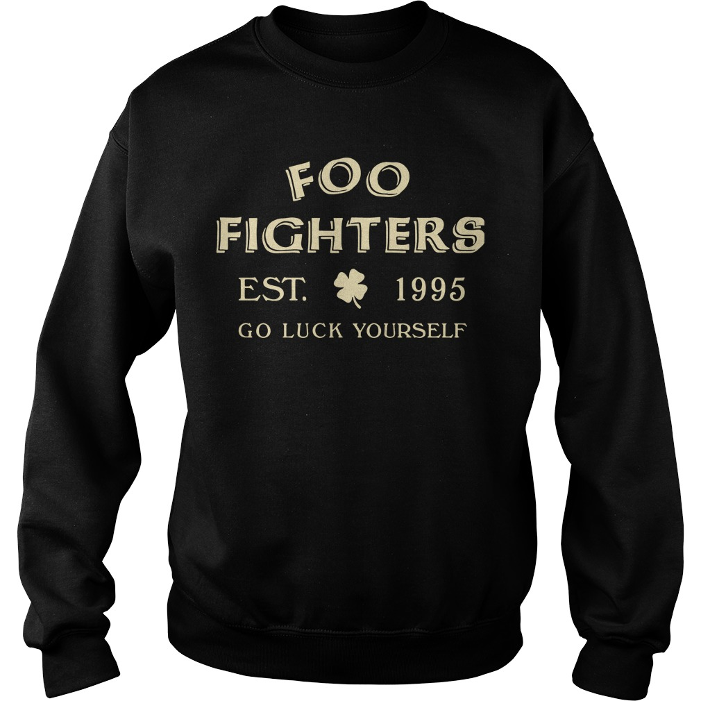Foo fighters est 1995 go luck yourself Sweater