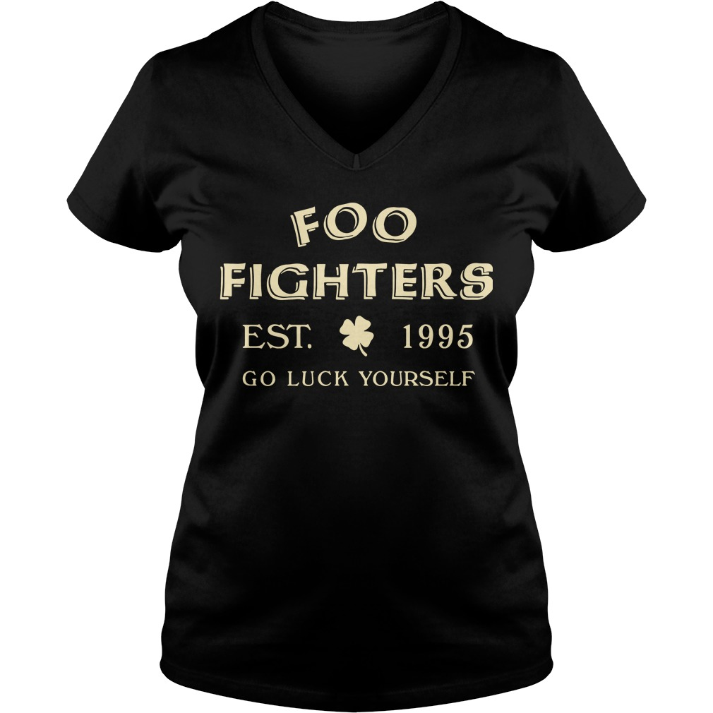 Foo fighters est 1995 go luck yourself V-neck t-shirt