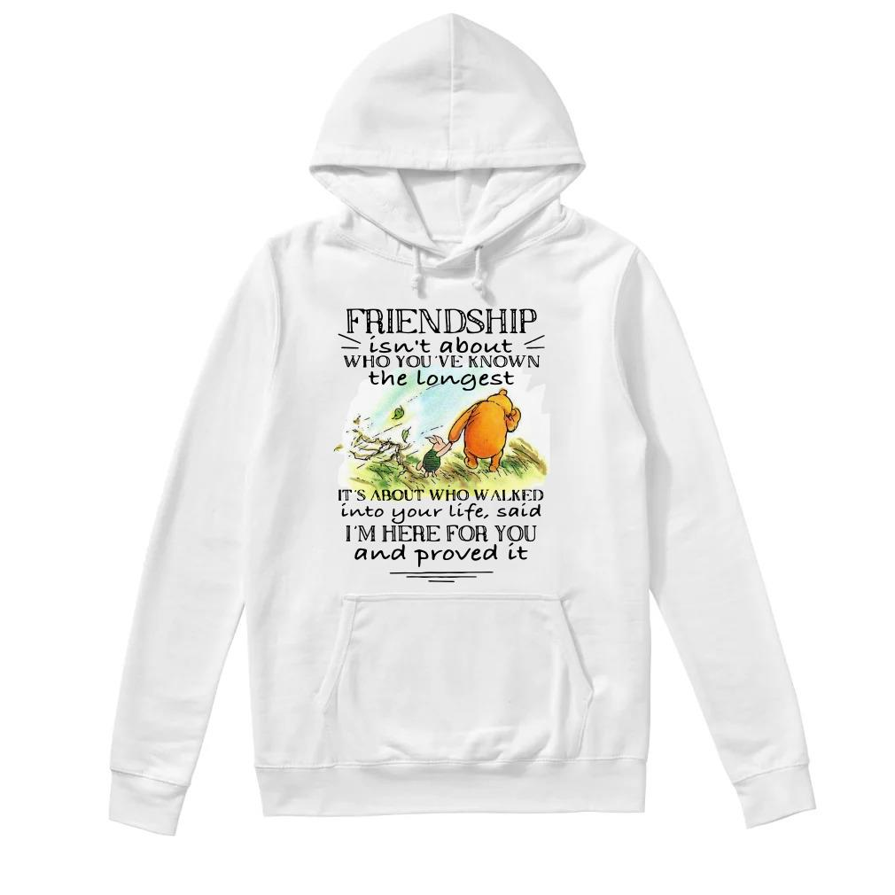 Friendship isn't about who you've known the longest it's about who walked Hoodie