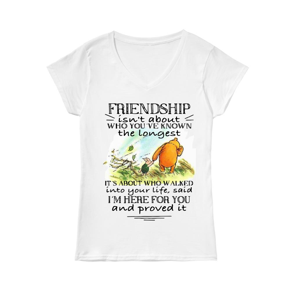 Friendship isn't about who you've known the longest it's about who walked V-neck t-shirt
