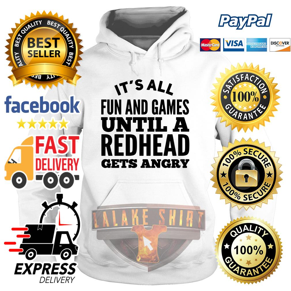 It's all fun and games until a redhead gets angry Hoodie