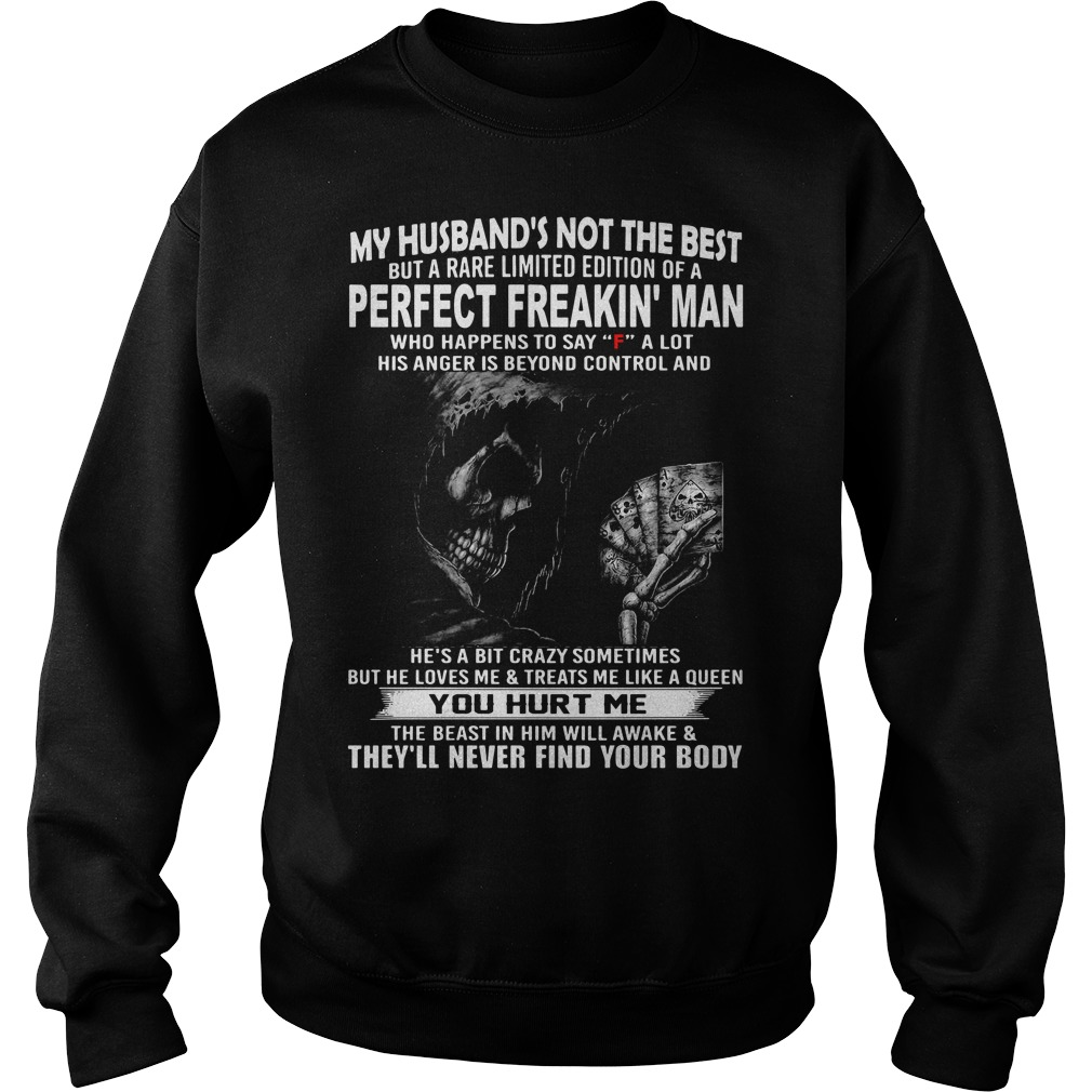 My husband's not the best but a rare limited edition of a perfect freakin' man Sweater